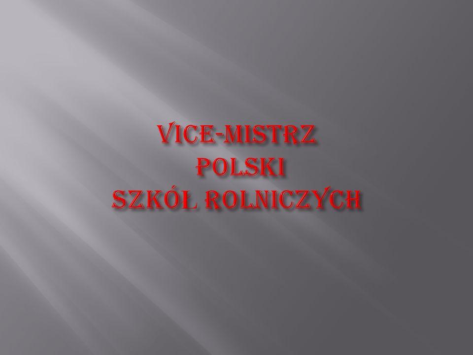 VICE-MISTRZ POLSKI SZKÓŁ ROLNICZYCH