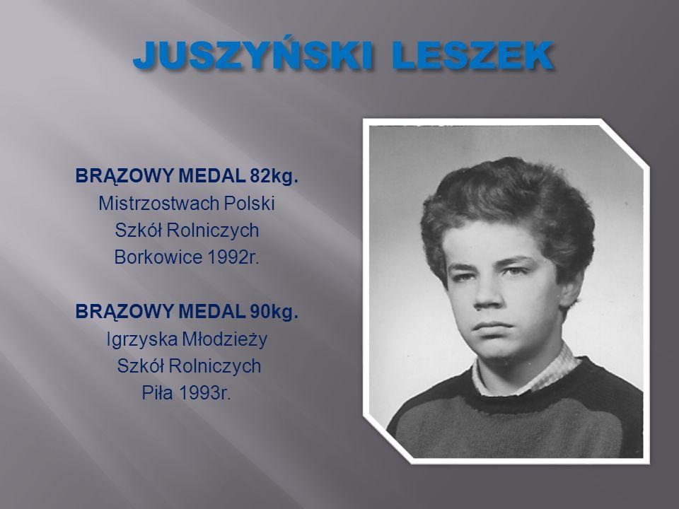 JUSZYŃSKI LESZEK BRĄZOWY MEDAL 82kg. Mistrzostwach Polski