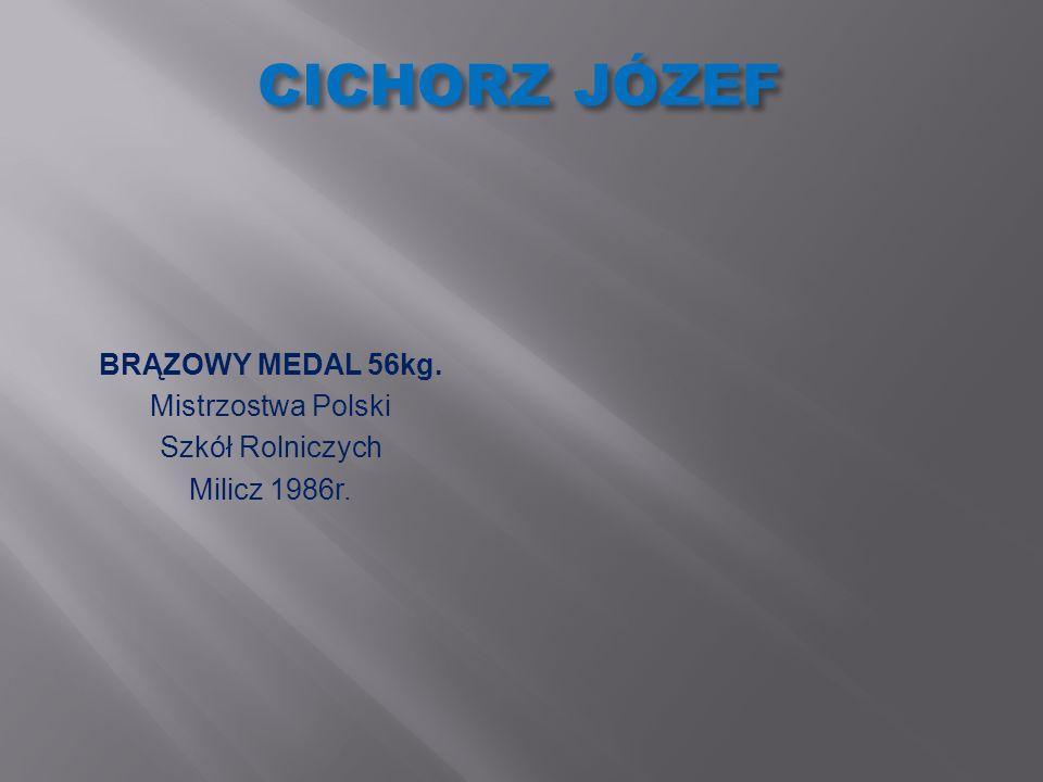 CICHORZ JÓZEF BRĄZOWY MEDAL 56kg. Mistrzostwa Polski Szkół Rolniczych
