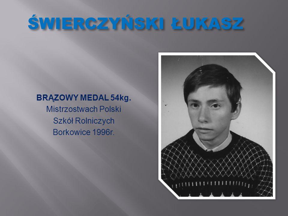 ŚWIERCZYŃSKI ŁUKASZ BRĄZOWY MEDAL 54kg. Mistrzostwach Polski