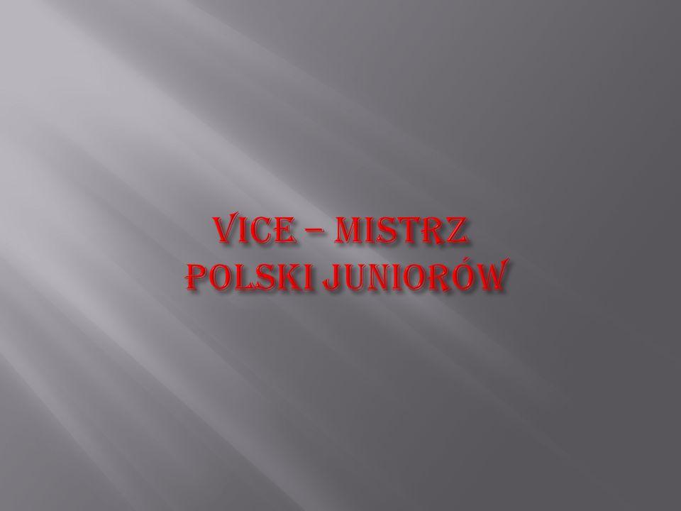 VICE – MISTRZ POLSKI JUNIORÓW