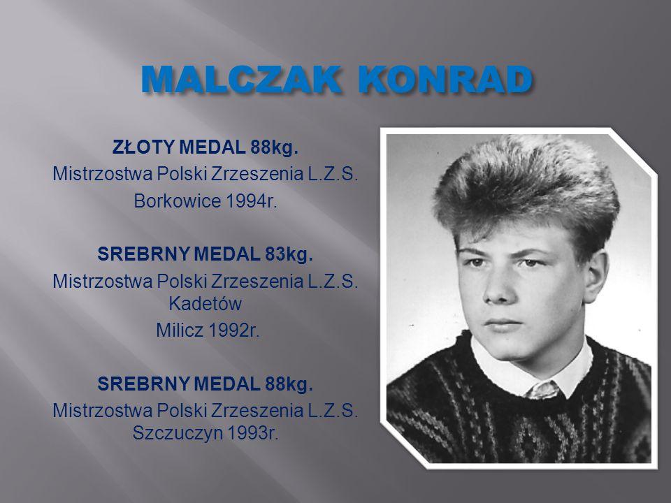 MALCZAK KONRAD ZŁOTY MEDAL 88kg. Mistrzostwa Polski Zrzeszenia L.Z.S.