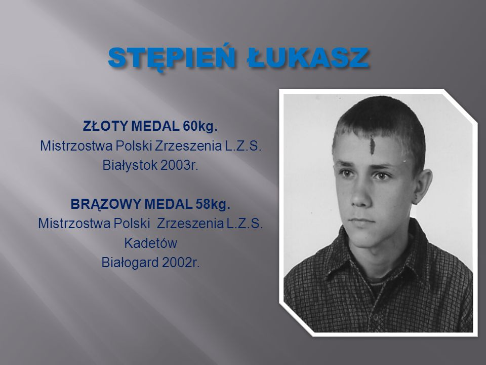 STĘPIEŃ ŁUKASZ ZŁOTY MEDAL 60kg. Mistrzostwa Polski Zrzeszenia L.Z.S.