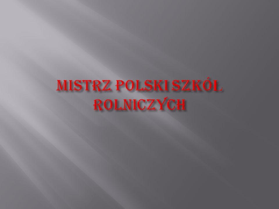 MISTRZ POLSKI SZKÓŁ ROLNICZYCH