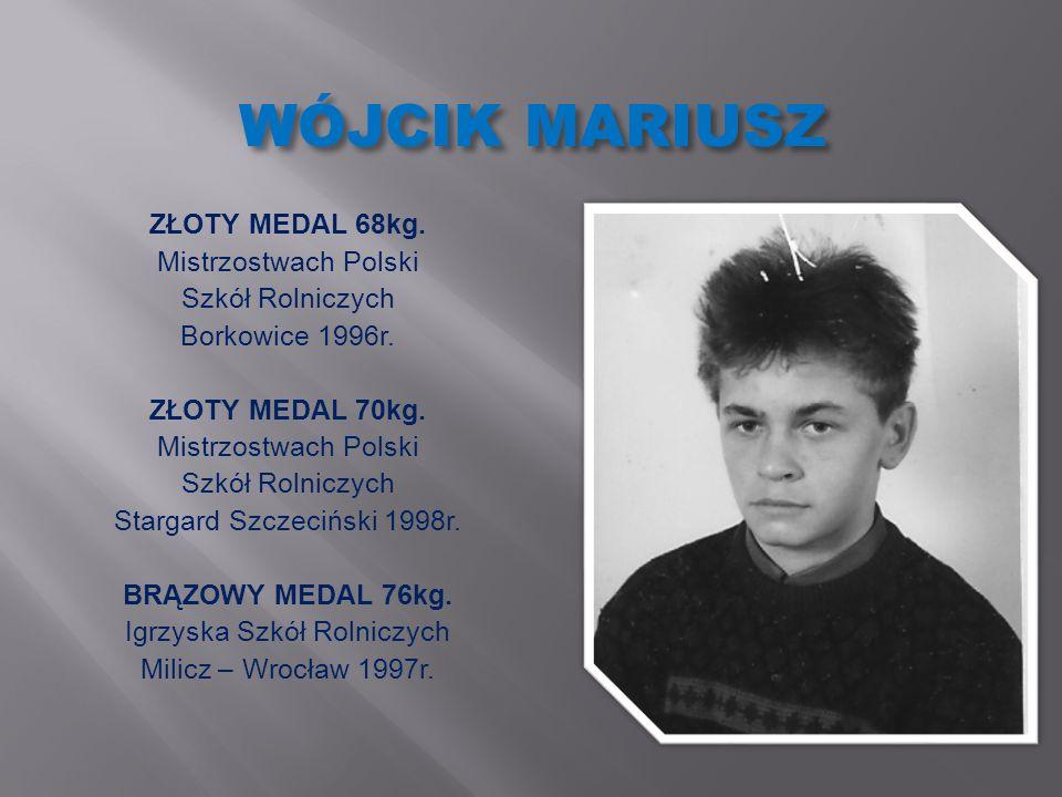 WÓJCIK MARIUSZ ZŁOTY MEDAL 68kg. Mistrzostwach Polski Szkół Rolniczych