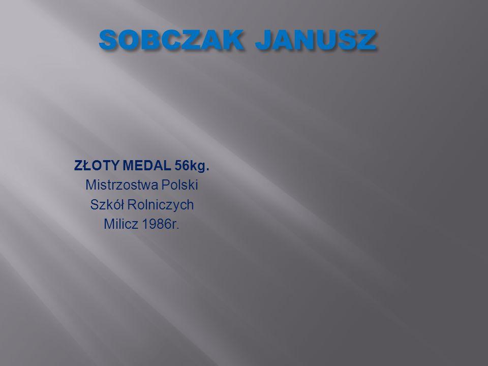 SOBCZAK JANUSZ ZŁOTY MEDAL 56kg. Mistrzostwa Polski Szkół Rolniczych