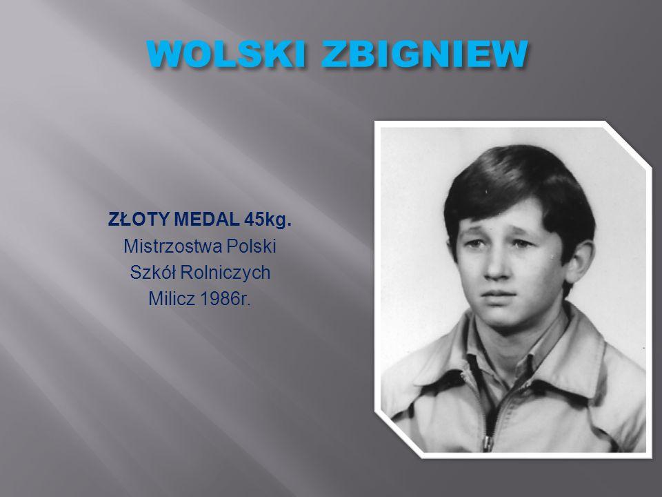 WOLSKI ZBIGNIEW ZŁOTY MEDAL 45kg. Mistrzostwa Polski Szkół Rolniczych