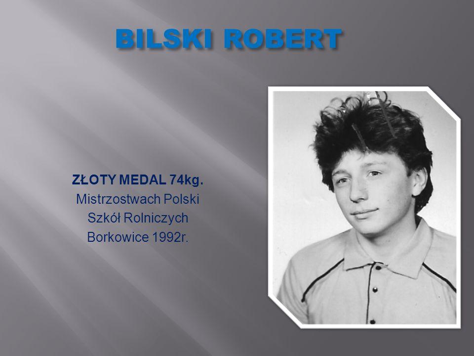 BILSKI ROBERT ZŁOTY MEDAL 74kg. Mistrzostwach Polski Szkół Rolniczych