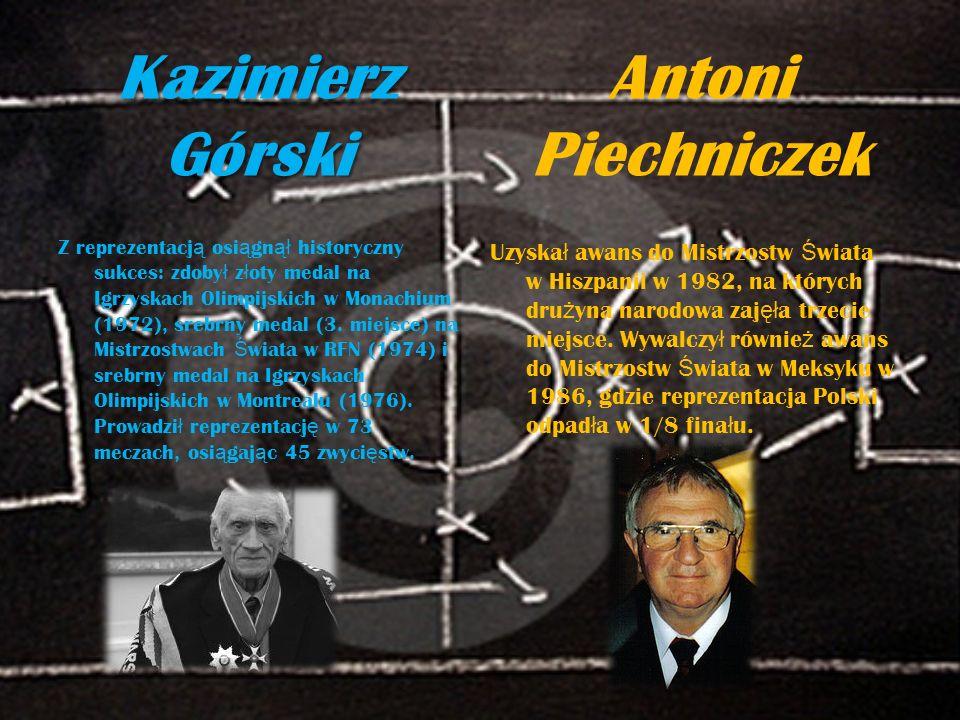 Kazimierz Górski Antoni Piechniczek