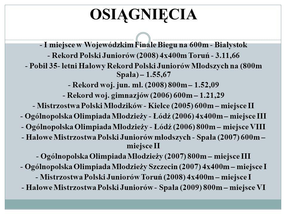 OSIĄGNIĘCIA - I miejsce w Wojewódzkim Finale Biegu na 600m - Białystok