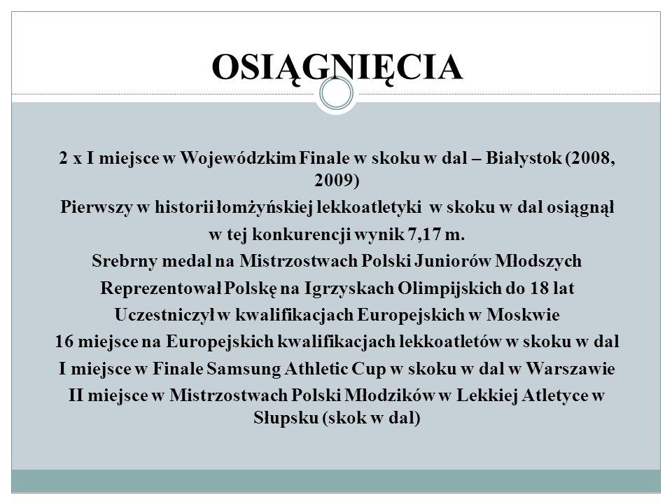 OSIĄGNIĘCIA2 x I miejsce w Wojewódzkim Finale w skoku w dal – Białystok (2008, 2009)