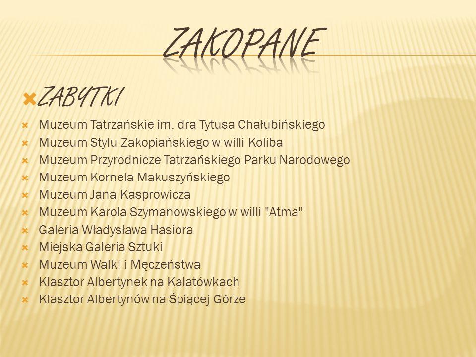 ZAkopane ZABYTKI Muzeum Tatrzańskie im. dra Tytusa Chałubińskiego