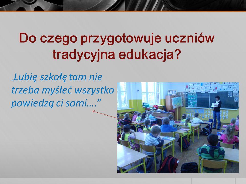 Do czego przygotowuje uczniów tradycyjna edukacja