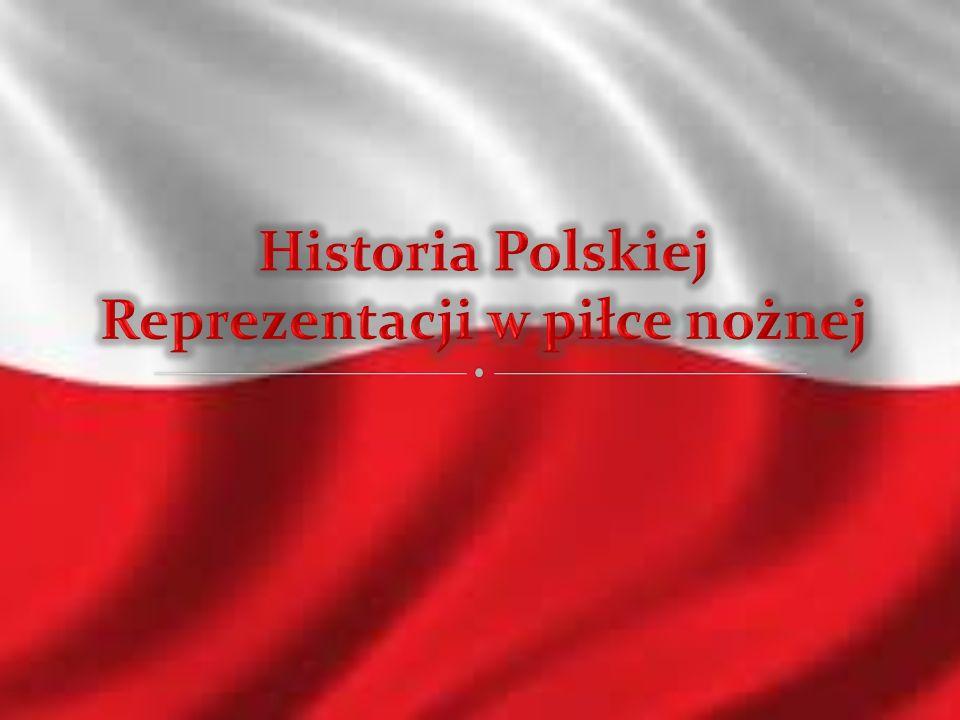 Historia Polskiej Reprezentacji w piłce nożnej