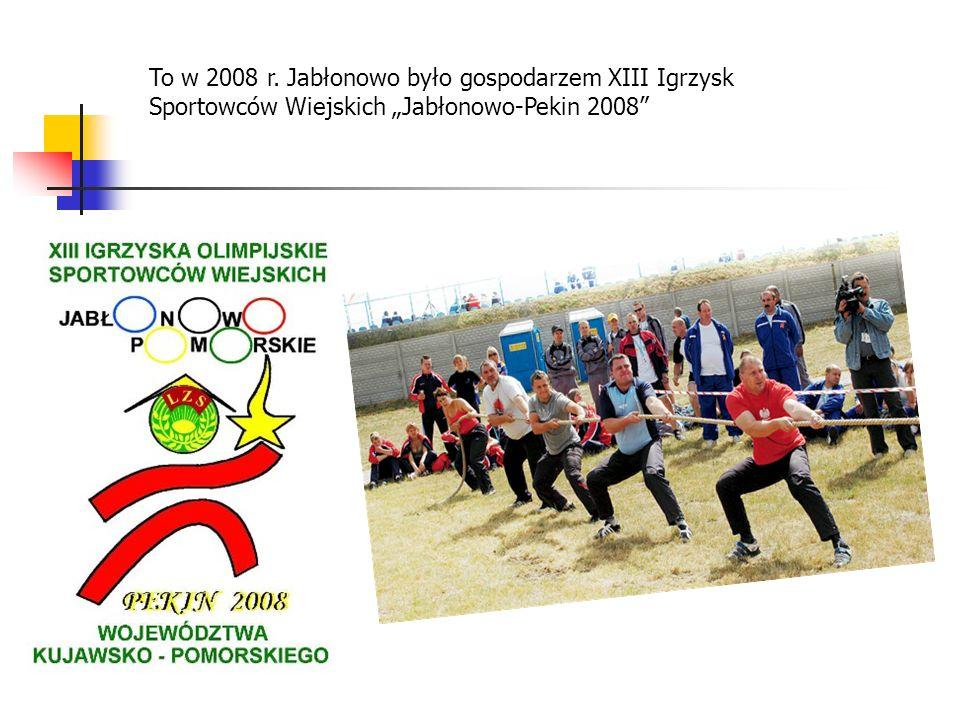 """To w 2008 r. Jabłonowo było gospodarzem XIII Igrzysk Sportowców Wiejskich """"Jabłonowo-Pekin 2008"""