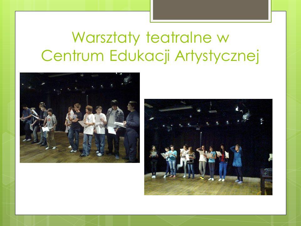 Warsztaty teatralne w Centrum Edukacji Artystycznej