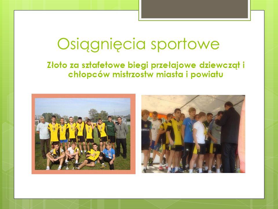 Osiągnięcia sportowe Złoto za sztafetowe biegi przełajowe dziewcząt i chłopców mistrzostw miasta i powiatu.
