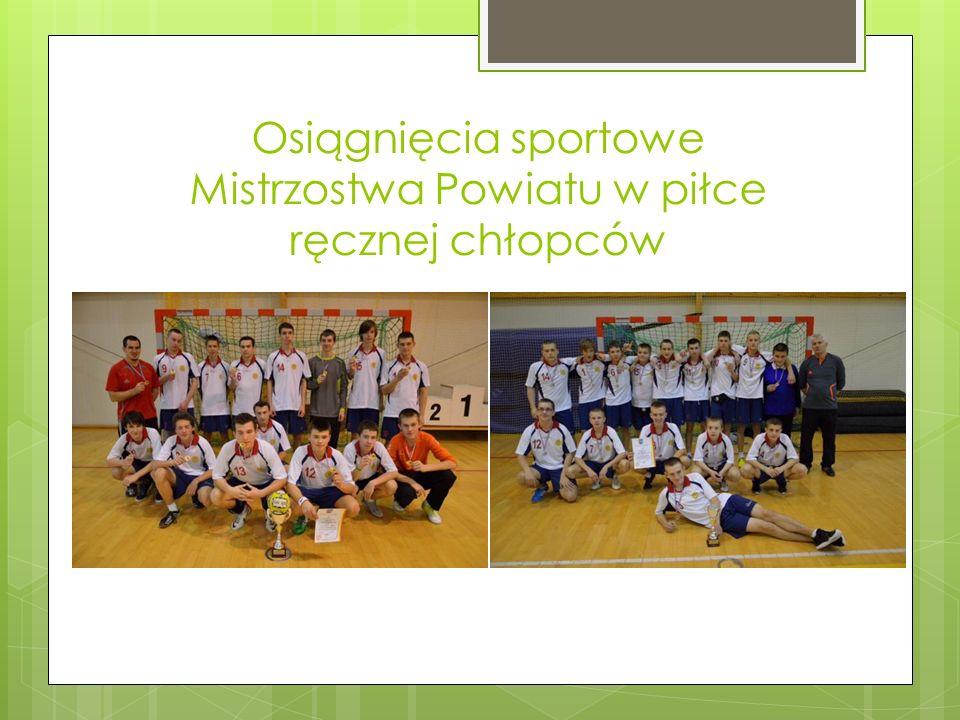 Osiągnięcia sportowe Mistrzostwa Powiatu w piłce ręcznej chłopców
