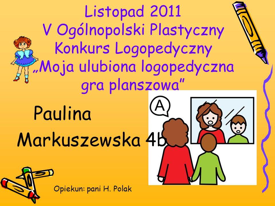 """Listopad 2011 V Ogólnopolski Plastyczny Konkurs Logopedyczny """"Moja ulubiona logopedyczna gra planszowa"""