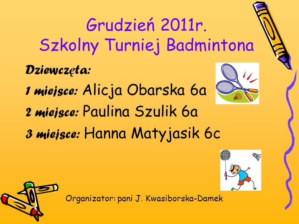 Grudzień 2011r. Szkolny Turniej Badmintona