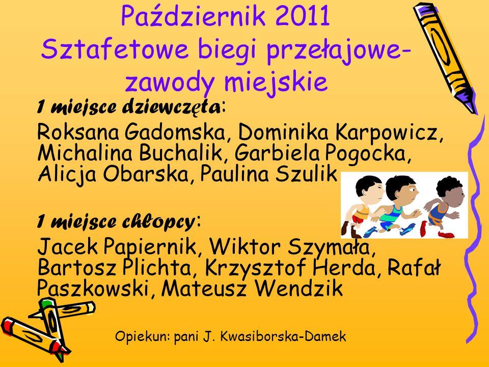 Październik 2011 Sztafetowe biegi przełajowe- zawody miejskie
