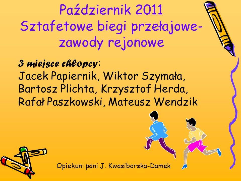 Październik 2011 Sztafetowe biegi przełajowe- zawody rejonowe