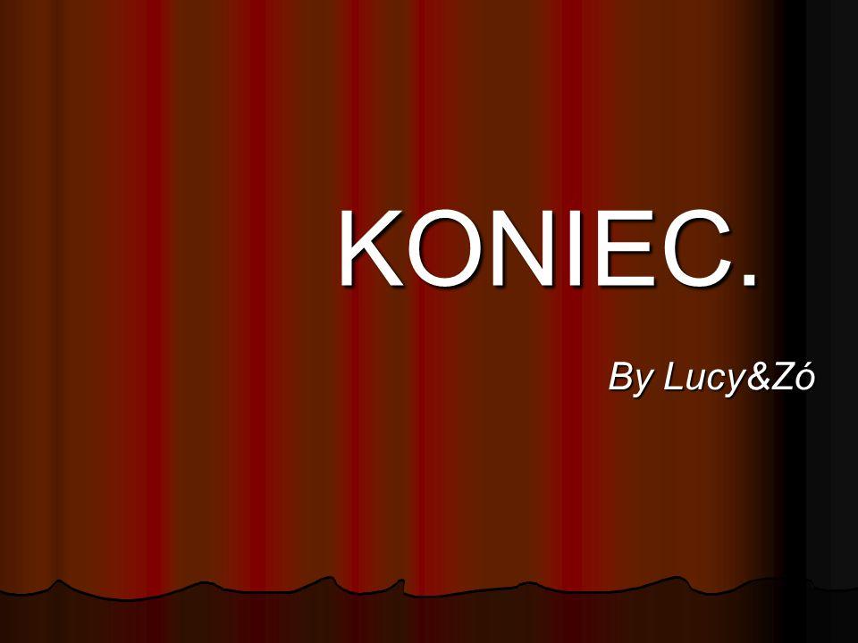 KONIEC. By Lucy&Zó