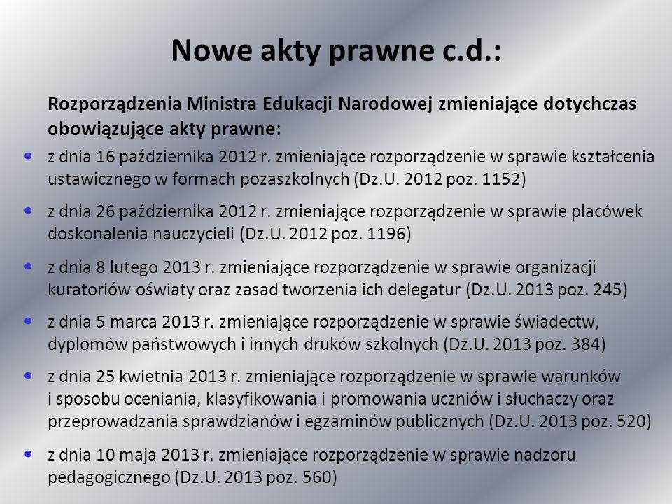 Nowe akty prawne c.d.: Rozporządzenia Ministra Edukacji Narodowej zmieniające dotychczas obowiązujące akty prawne: