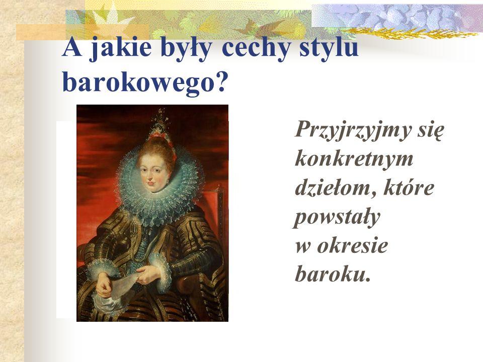 A jakie były cechy stylu barokowego
