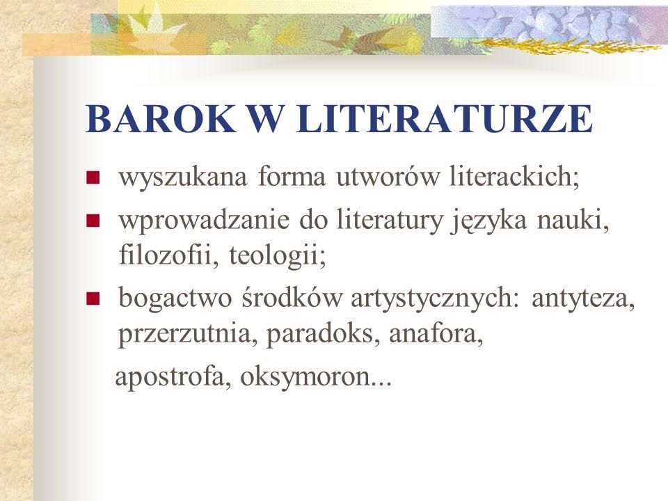 BAROK W LITERATURZE wyszukana forma utworów literackich;