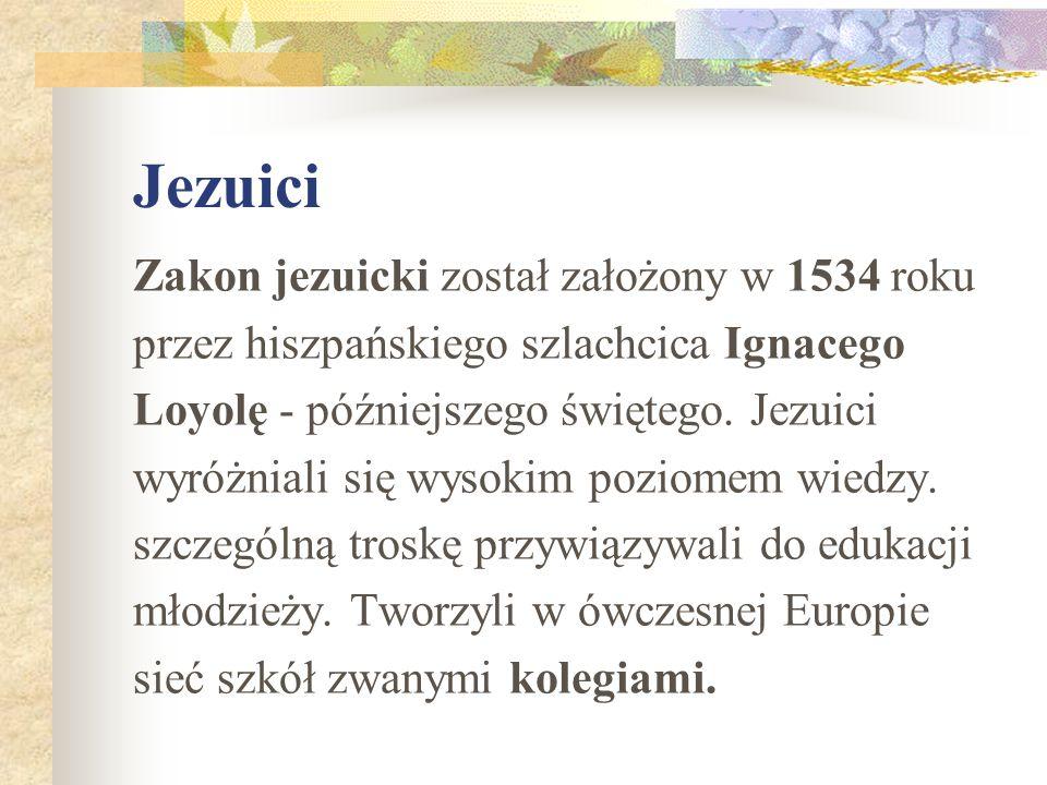Jezuici Zakon jezuicki został założony w 1534 roku