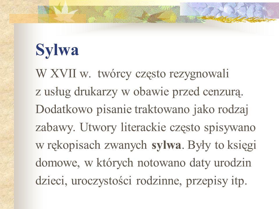 Sylwa W XVII w. twórcy często rezygnowali