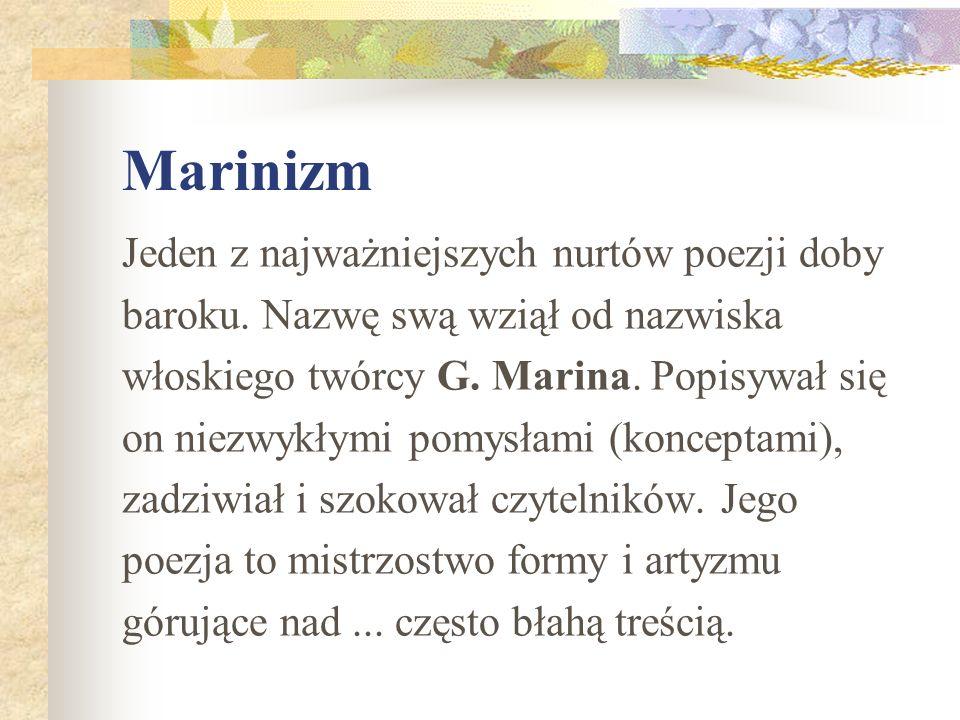 Marinizm Jeden z najważniejszych nurtów poezji doby
