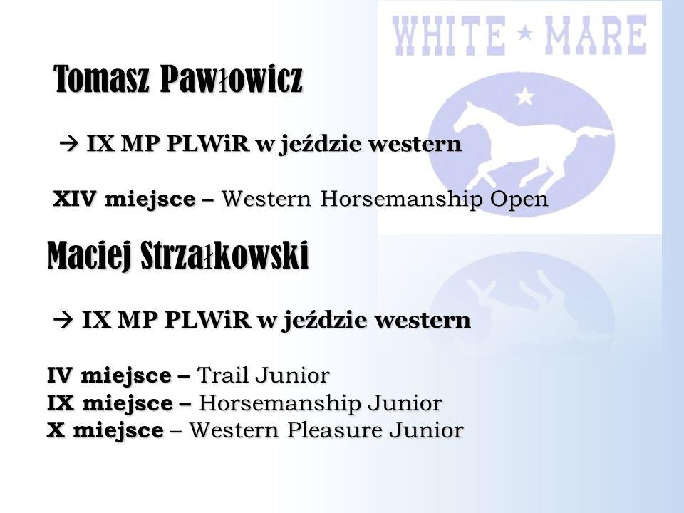 Tomasz Pawłowicz Maciej Strzałkowski  IX MP PLWiR w jeździe western