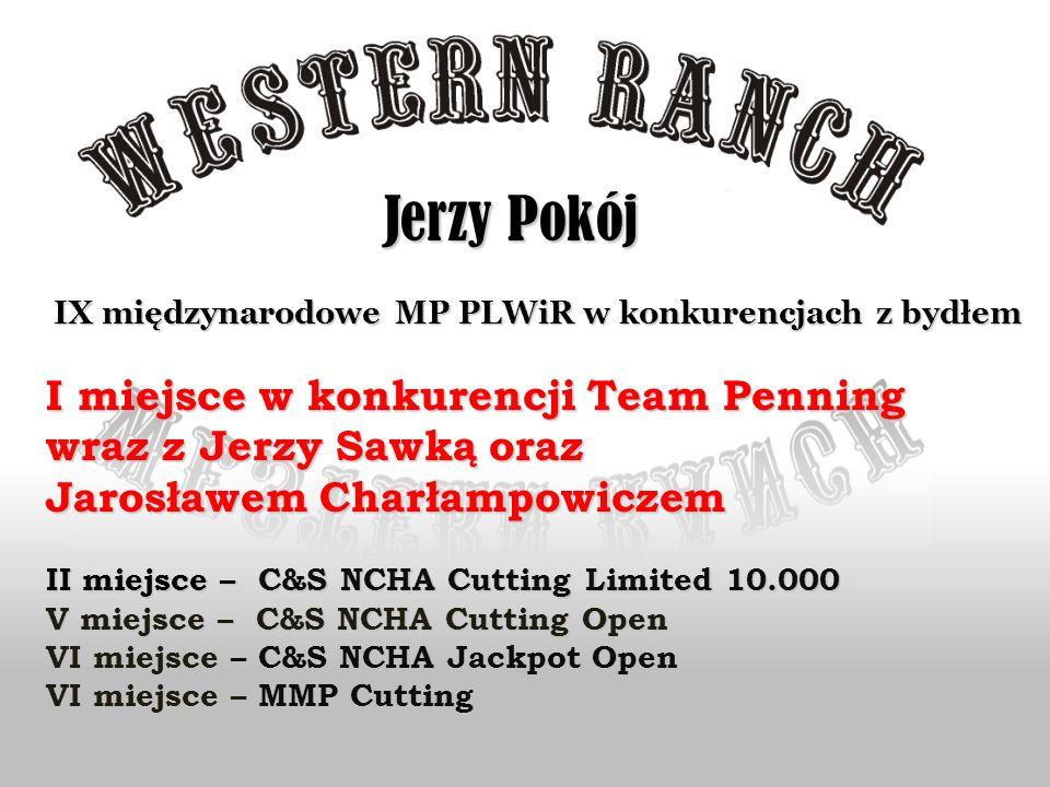Jerzy Pokój I miejsce w konkurencji Team Penning
