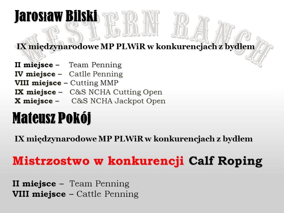 Jarosław Bilski Mateusz Pokój Mistrzostwo w konkurencji Calf Roping