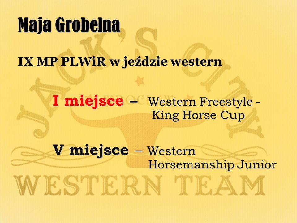 Maja Grobelna I miejsce – Western Freestyle - King Horse Cup