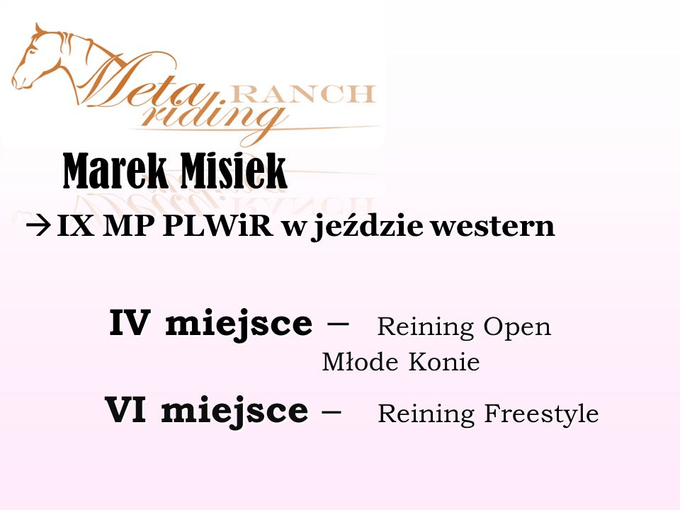 Marek Misiek IV miejsce – Reining Open Młode Konie