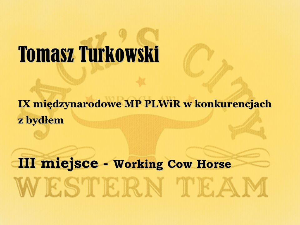 Tomasz Turkowski III miejsce - Working Cow Horse
