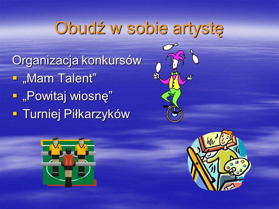 """Obudź w sobie artystę Organizacja konkursów """"Mam Talent"""