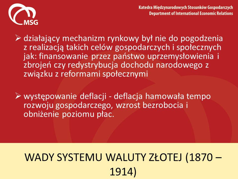 WADY SYSTEMU WALUTY ZŁOTEJ (1870 – 1914)