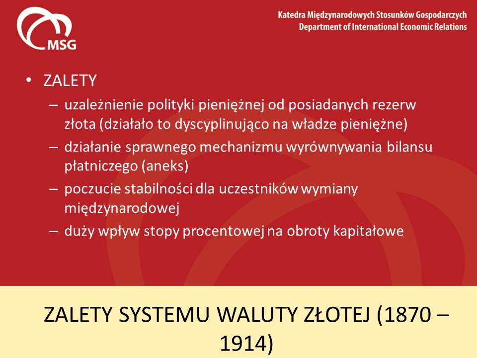 ZALETY SYSTEMU WALUTY ZŁOTEJ (1870 – 1914)