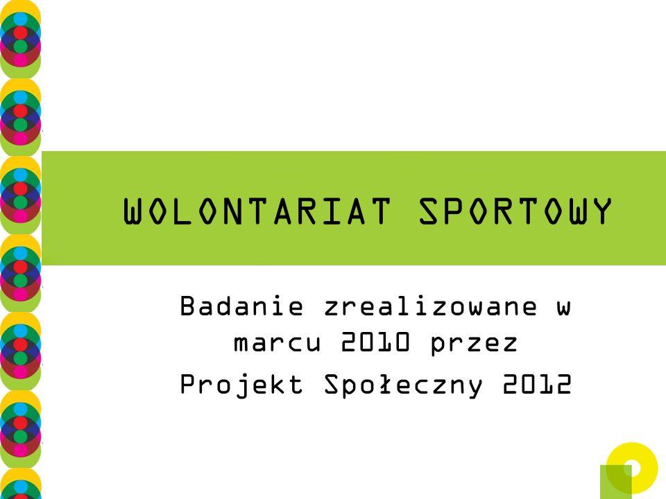 Badanie zrealizowane w marcu 2010 przez Projekt Społeczny 2012