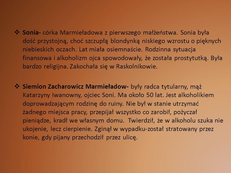 Sonia- córka Marmieładowa z pierwszego małżeństwa