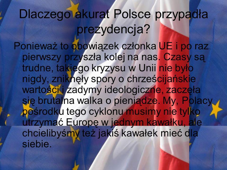 Dlaczego akurat Polsce przypadła prezydencja