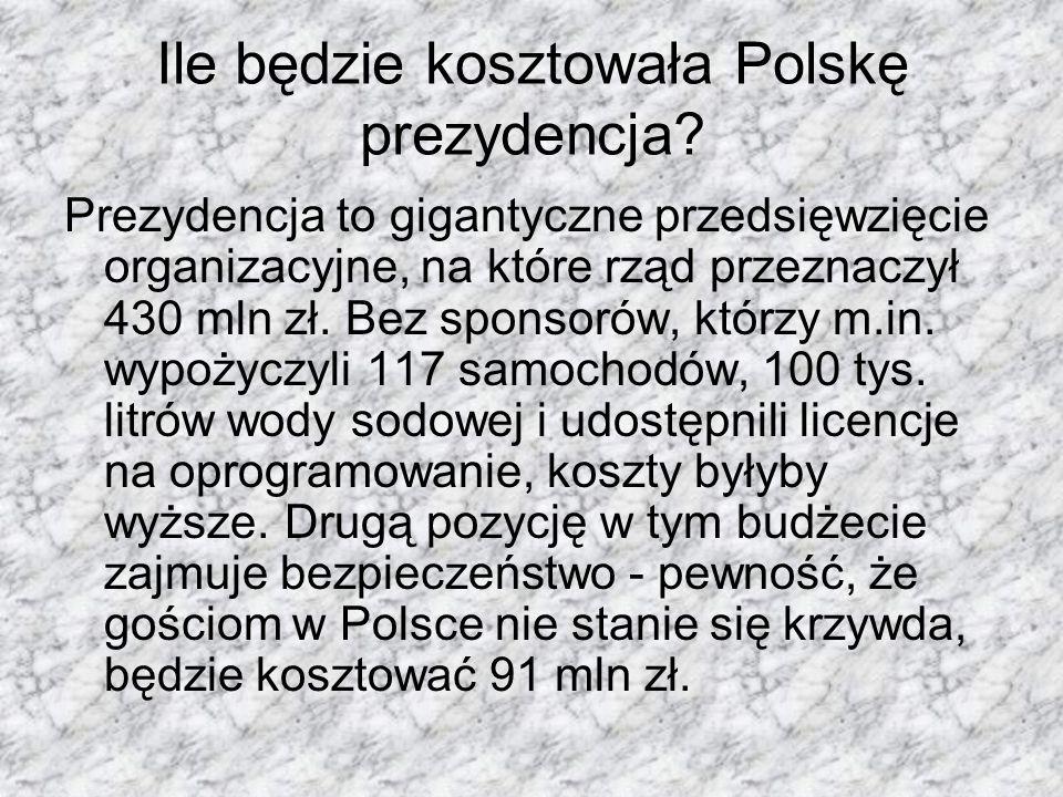 Ile będzie kosztowała Polskę prezydencja