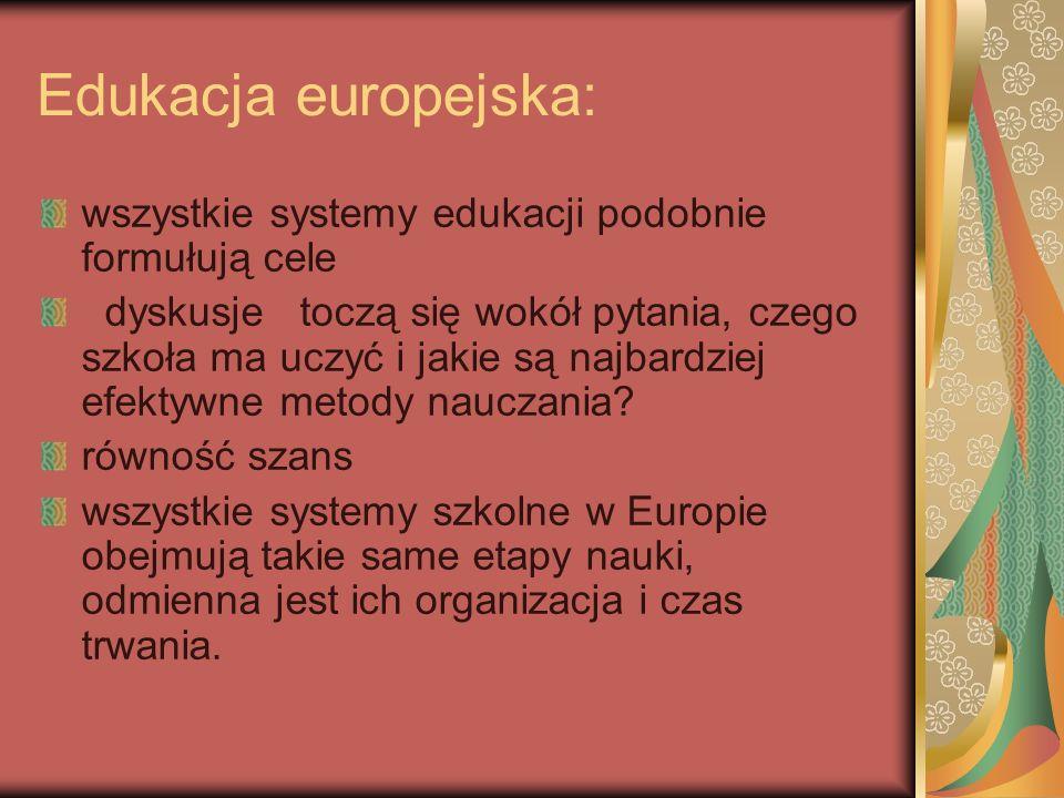 Edukacja europejska:wszystkie systemy edukacji podobnie formułują cele.