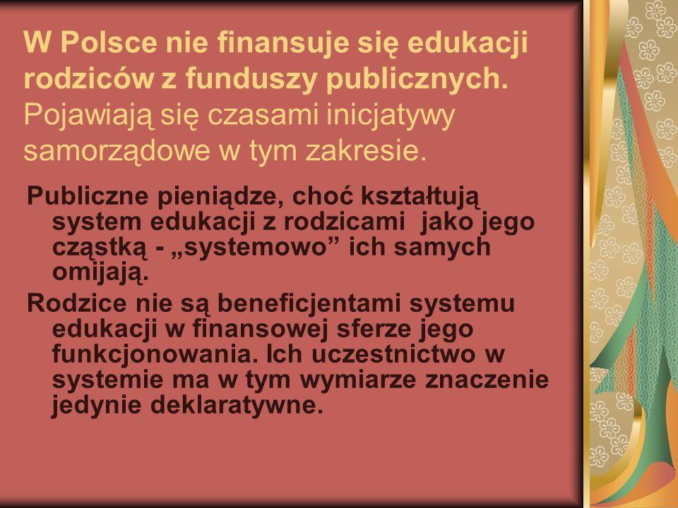W Polsce nie finansuje się edukacji rodziców z funduszy publicznych