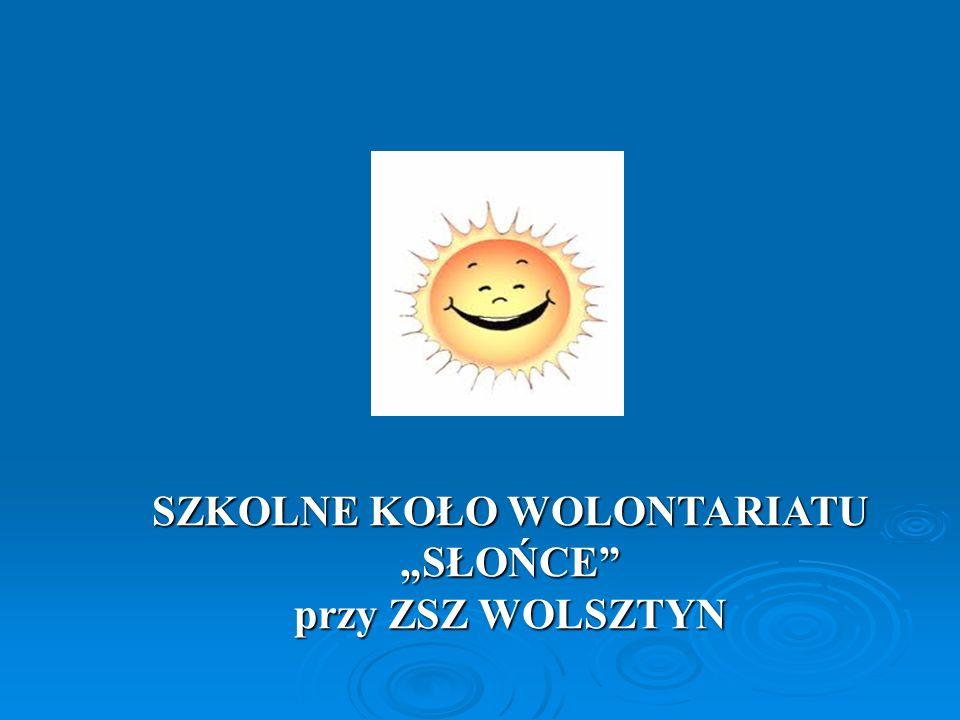 """SZKOLNE KOŁO WOLONTARIATU """"SŁOŃCE"""