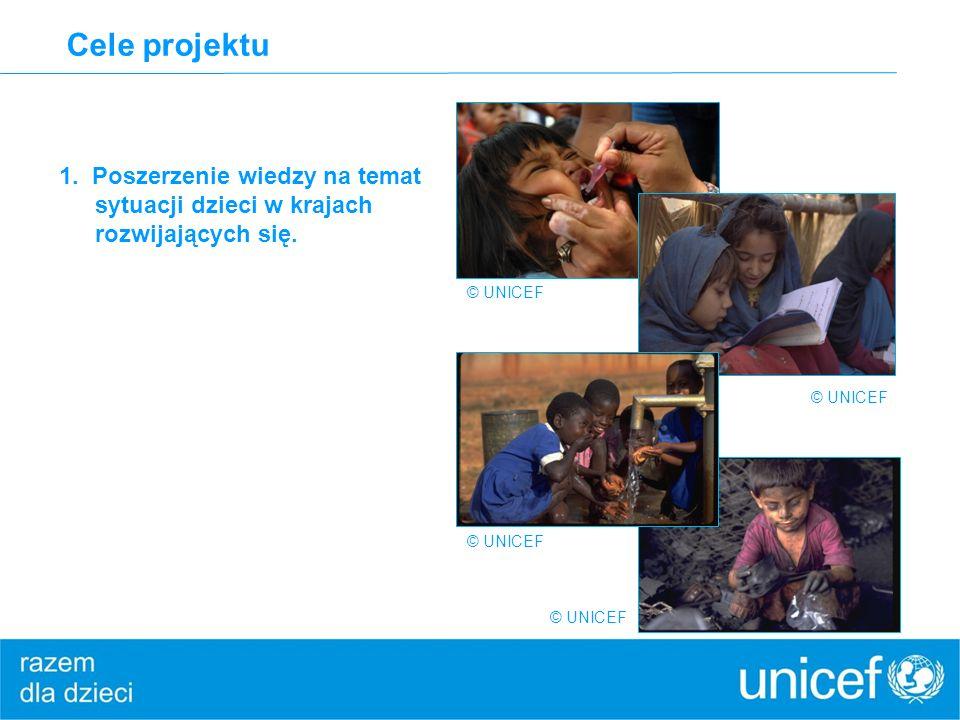 Cele projektu 1. Poszerzenie wiedzy na temat sytuacji dzieci w krajach rozwijających się. © UNICEF.